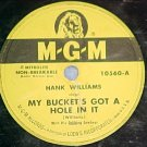 78-HANK WILLIAMS-MY BUCKET'S GOT A HOLE IN IT-1949--MGM