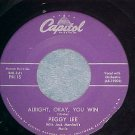 45-PEGGY LEE-ALRIGHT, OKAY, YOU WIN--1959-Capitol--VG++