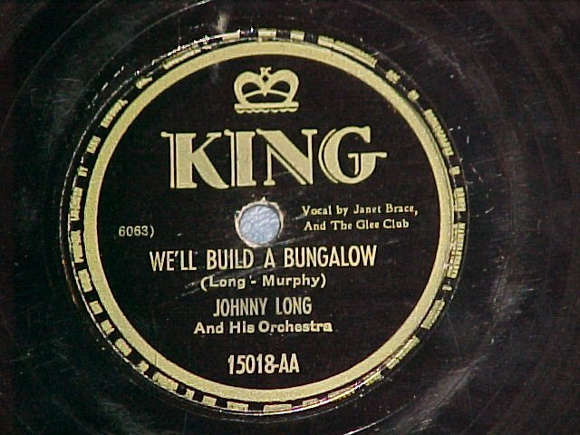 78-JOHNNY LONG--WE'LL BUILD A BUNGALOW-1950--King 15018