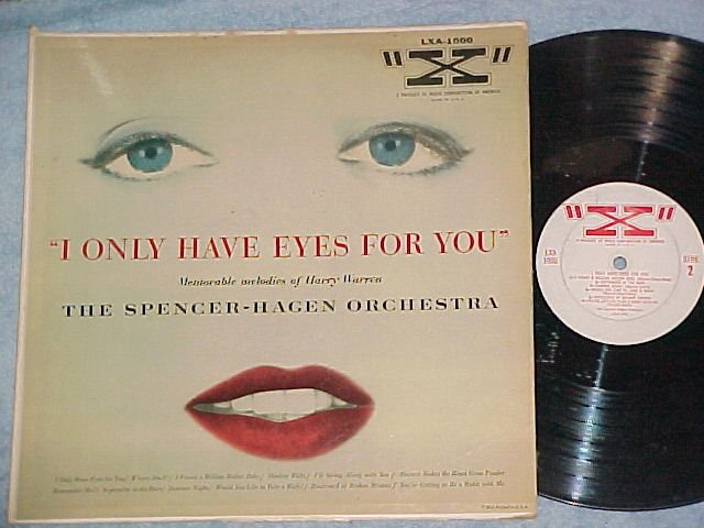 "SPENCER-HAGEN ORCHESTRA-I ONLY HAVE EYES FOR YOU-""X"" LP"