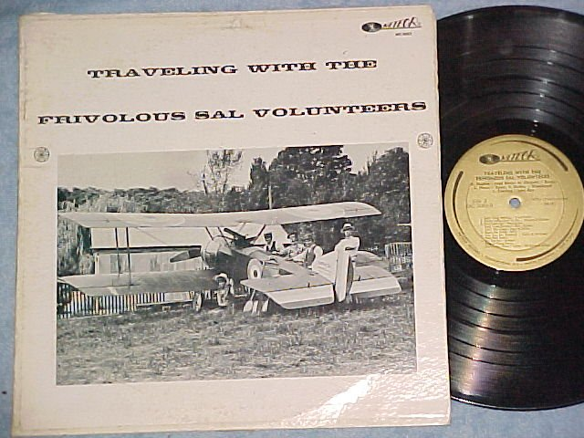 TRAVELING WITH THE FRIVOLOUS SAL VOLUNTEERS--Private LP