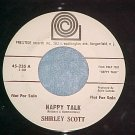 WL Promo 45-SHIRLEY SCOTT-HAPPY TALK-1962--Prestige 235