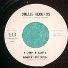45-MARTI BROWN--I DON'T CARE-Dollie 510--WL Promo--VG++