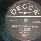 78-RED FOLEY--WHEN YOU COME TO THE END OF THE DAY-Decca