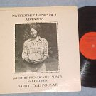 BARRY LOUIS POLISAR-MY BROTHER THINKS HE'S A BANANA--LP