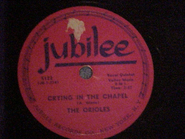 78-THE ORIOLES-CRYING IN THE CHAPEL--1953--Jubilee 5122