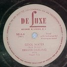 78--DENVER DARLING--COOL WATER--'40's--DeLuxe 5014
