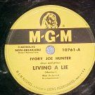 78--IVORY JOE HUNTER--LIVING A LIE--1950--MGM 10761