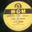 78--IVORY JOE HUNTER--S.P. BLUES--1950--MGM 10618