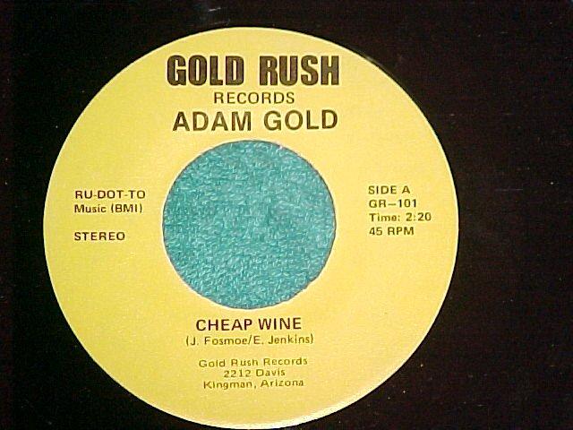45-ADAM GOLD--CHEAP WINE-Private--Gold Rush--Kingman,AZ