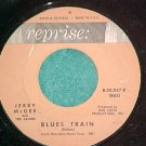45--JERRY McGEE--BLUES TRAIN/WALKIN'-1962--Reprise--VG+