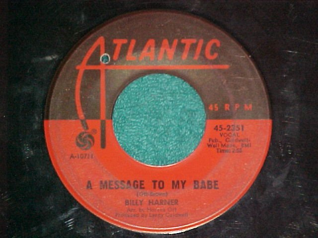 45-BILLY HARNER-A MESSAGE TO MY BABE-1968-Atlantic 2351