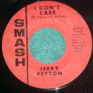 45--JERRY PEYTON--I DON'T CARE--1968--Smash 2153--NM