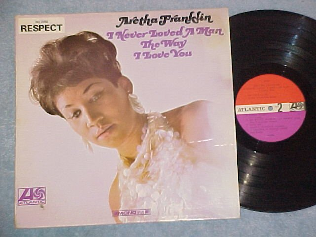 ARETHA FRANKLIN-I NEVER LOVED A MAN-LP--Respect Sticker