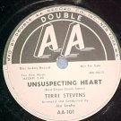78-TERRI STEVENS-UNSUSPECTING HEART-Double AA--WL Promo