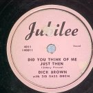 78-DICK BROWN-DID YOU THINK OF ME JUST THEN-Jubilee4011