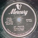 78-THE PLATTERS-MY PRAYER/HEAVEN ON EARTH--1956-Mercury