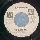 45--IVA ZANICCHI--NON PENSARE A ME/VITA--1967--WL Promo