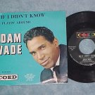 45 w/PS-ADAM WADE--AS IF I DIDN'T KNOW-Coed 553--NM/VG+