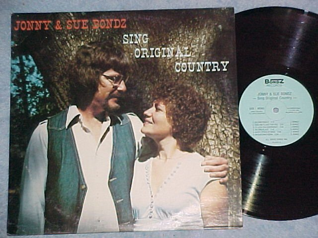 JONNY AND SUE BONDZ SING ORIGINAL COUNTRY-NM Private LP