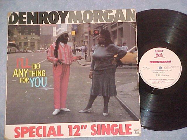 "DENROY MORGAN-I'LL DO ANYTHING FOR YOU-12"" Sgl w/Jacket"