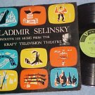 WLADIMIR SELINSKY CONDUCTS KRAFT TELEVISION THEATRE--LP