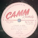 78-MARTIN WALKER--I WANT A GIRL--Camm Records--WL Promo