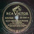 78-BILL BOYD-NEVER BREAK YOUR PROMISE..-1947-RCA Victor