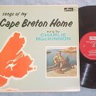 CHARLIE MacKINNON-SONGS OF MY CAPE BRETON HOME-CanadaLP