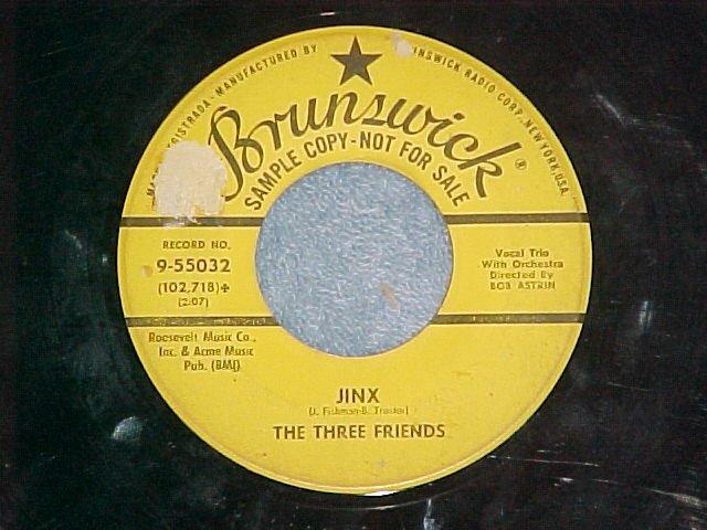 Promo 45-THE THREE FRIENDS--JINX-Brunswick 55032--VG (3