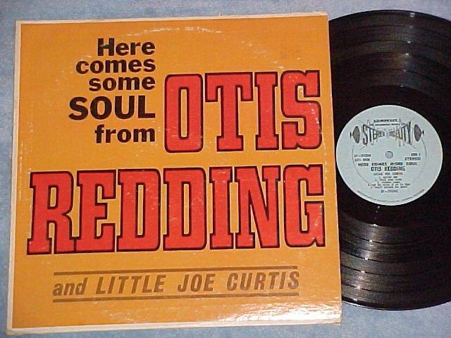 OTIS REDDING AND LITTLE JOE CURTIS--HERE COMES SOUL--LP