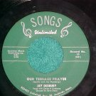 45--JAY OGSBURY--OUR TEENAGE PRAYER/PRETEND-c. 1960--NM