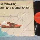 ON COURSE,ON THE GLIDE PATH--NM shrink 1960 LP w/Insert