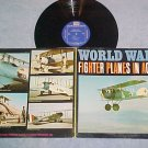WORLD WAR I FIGHTER PLANES IN ACTION--NM/VG++ 1961 LP