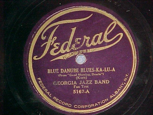 78-GEORGIA JAZZ BAND-BLUE DANUBE BLUES-KA-LU-A--Federal