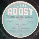 78--JAMES MOODY--I COVER THE WATERFRONT--Roost 534--VG+