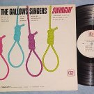 THE GALLOWS SINGERS--SWINGIN'--VG+ 1964 LP--DCP 3084