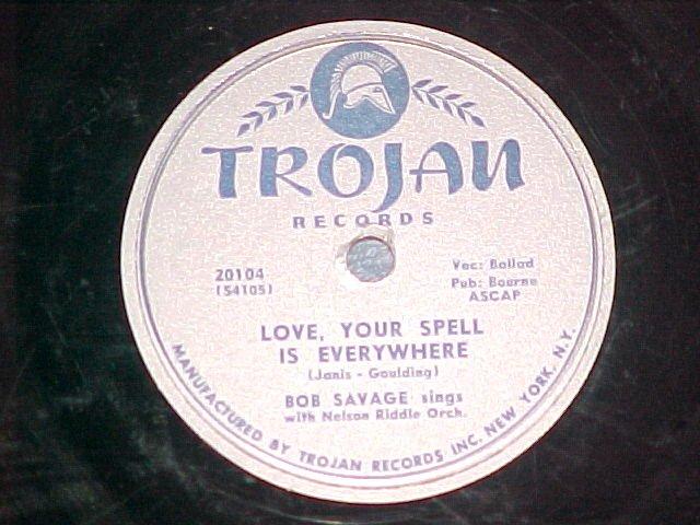 78-BOB SAVAGE-LOVE,YOUR SPELL IS EVERYWHERE-1953-Trojan