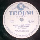 78-BOB SAVAGE-LOVE,YOUR SPELL IS EVERYWHERE-1953-Trojan
