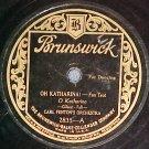 78-CARL FENTON'S ORCHESTRA-OH KATHARINA!-Brunswick 2835