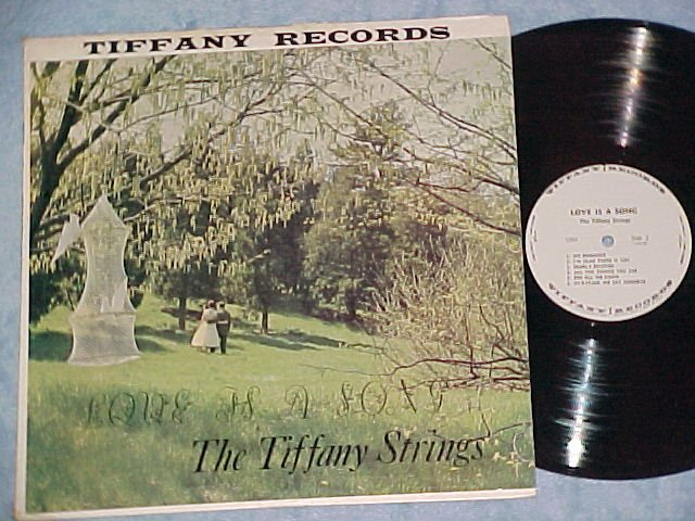 THE TIFFANY STRINGS--LOVE IS A SONG--NM/VG+ 1960 LP