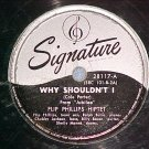 78-FLIP PHILLIPS-WHY SHOULDN'T I--1946--Signature 28117