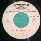 "45-LARRY GREEN ORCH-WE'LL BE TOGETHER AGAIN-""X""-WLPromo"
