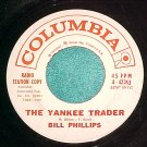 45-BILL PHILLIPS-THE YANKEE TRADER-Columbia-WLPromo-VG+