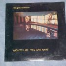 DOUGLAS BALENTINE--NIGHTS LIKE THIS ARE RARE--Sealed LP