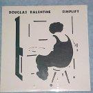 DOUGLAS BALENTINE--SIMPLIFY-Mint SEALED Private 1983 LP