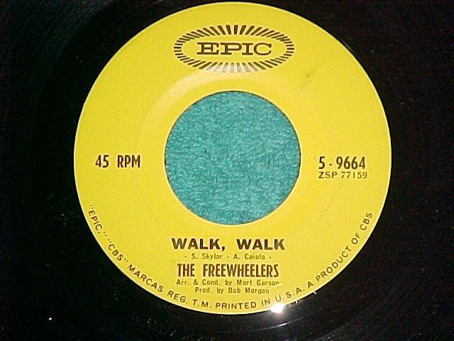 45--THE FREEWHEELERS--WALK, WALK--1964--Epic 9664--NM