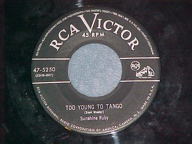 45--SUNSHINE RUBY--TOO YOUNG TO TANGO--1953--RCA--VG++