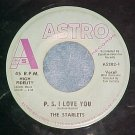 45--THE STARLETS--P.S. I LOVE YOU--1960--Astro 202