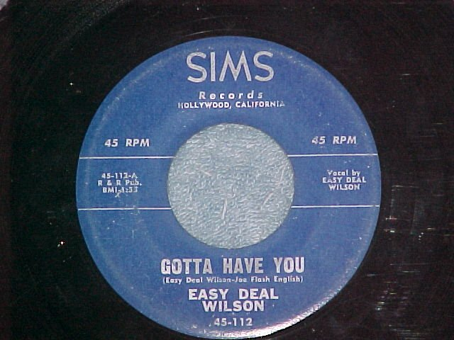 45-EASY DEAL WILSON--GOTTA HAVE YOU-1960--Sims 112--VG+